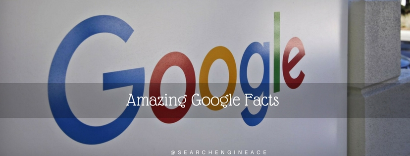 Amazing Google Facts