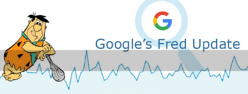Google's Fred Algorithm Update