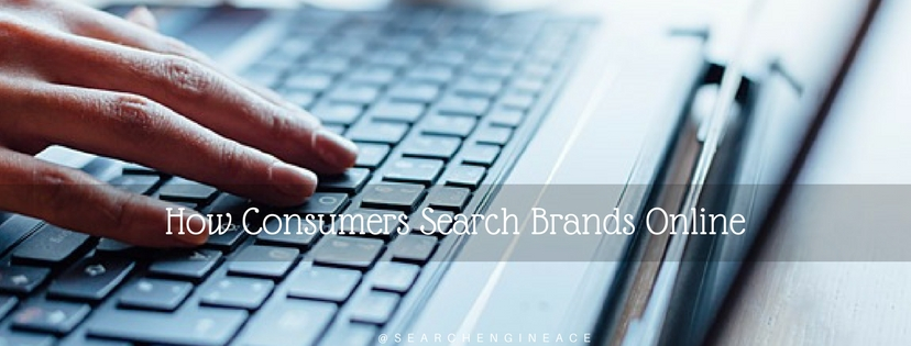 How Consumers Search Brands Online